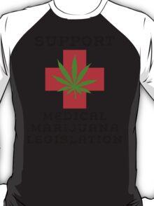 Support Medical Marijuana Legislation T-Shirt