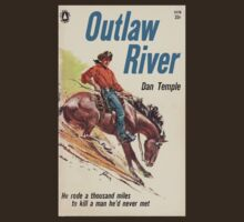Outlaw River by Dan Temple by perilpress