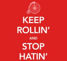 Keep Rollin' and Stop Hatin' by M Dean Jones