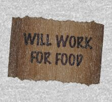 Will Work For Food - Cardboard Sign by CreativoDesign