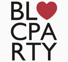 We Love Bloc Party by Ollie Vanes