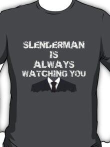 Slenderman is always watching you T-Shirt