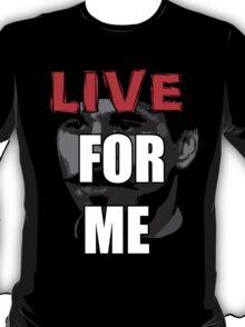 LIVE FOR ME, WYATT T-Shirt