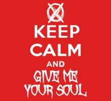 KEEP CALM AND GIVE ME YOUR SOUL by nadievastore