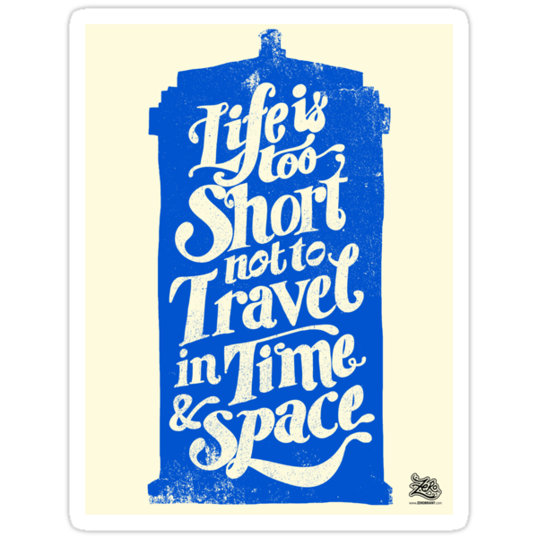 Life is Too Short -TARDIS stickers! by zerobriant
