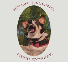 Stop Talking...Need Coffee by William C. Gladish