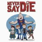 Never Say Die! by Joseph Payton