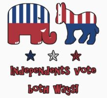 Independents Vote T-Shirt by 2HivelysArt