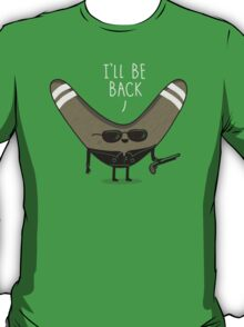 I'll be Back T-Shirt