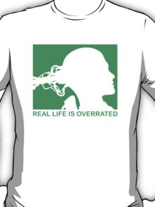 The Matrix - Real Life is Overrated Head Jack T-Shirt
