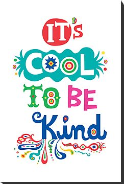 It's Cool To Be Kind - poster by Andi Bird
