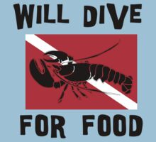 "Scuba ""Will Dive For Food"" by SportsT-Shirts"