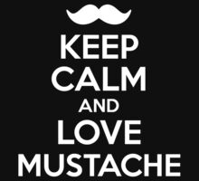 Keep Calm and Mustache by FC Designs
