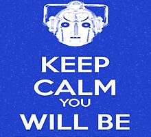 Keep Calm you will be deleted by Gal Lo Leggio