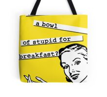 Retro 50's - Bowl of Stupid for Breakfast Tote Bag