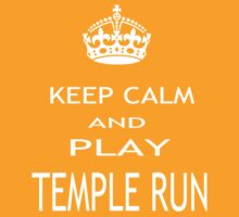 KEEP CALM AND PLAY TEMPLE RUN by pharmacist89