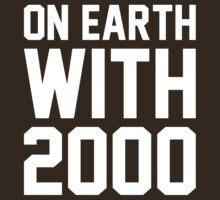 On Earth with 2000 T-Shirt