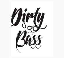 Dirty Bass by FrenzyDesignz
