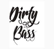 Dirty Bass by FrenzyDesignz