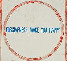 Forgiveness Make You Happy by AHigginsPhoto