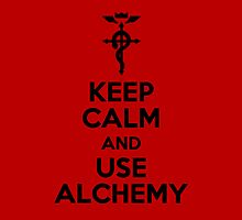 Keep Calm and Use Alchemy by notafantasy
