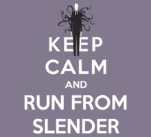 Keep Calm and Run From Slender by bboyhyper