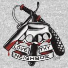 Love Thy Neighbor by ruckus666