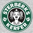 ERMAHGERD, STERBERKS! by powerpig