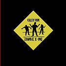 CAUTION: Zombies by Shartzer