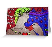 """There Is Thunder In Our Hearts"""" Greeting Card"""