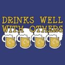 Drinks Well with Others by ezcreative