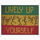 lively up yourself! by dedmanshootn