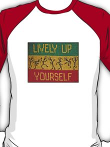 lively up yourself! T-Shirt