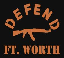 DEFEND FT. WORTH  by BUB THE ZOMBIE