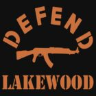 DEFEND LAKEWOOD by BUB THE ZOMBIE