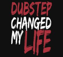 Dubstep Changed My life (red) by DropBass