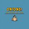 Onions! For Crying Out Loud by BootsBoots