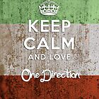 Keep Calm And Love One Direction by thomas1700