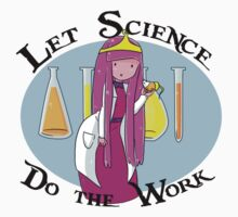 Let Science Do the Work by kalilarose