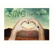 SING it for the world Art Print
