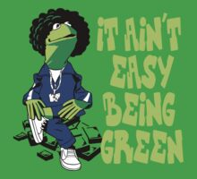 It Ain't Easy Being Green by TeeHut