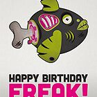 Zombie Fish - &quot;Happy Birthday Freak&quot; by David Wildish