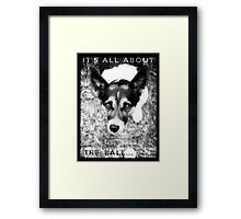 Terrier Obsession: It's All About The Ball - Black and White Remix Framed Print