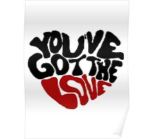 You've Got The Love Poster