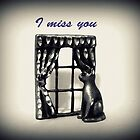 I Miss You  by Susan S. Kline