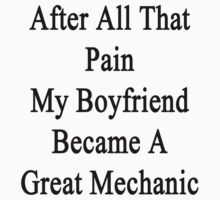 After All That Pain My Boyfriend Became A Great Mechanic by supernova23