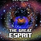 The Great Esprit by Bob Bello
