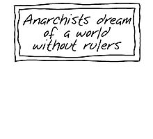 Anarchists and Rulers by jefph