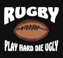 Play Hard Die Ugly Rugby by SportsT-Shirts