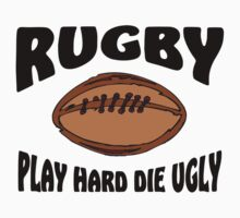 "Rugby ""Play Hard Die Ugly"" by SportsT-Shirts"